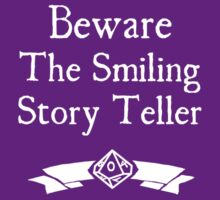 Beware the Smiling Story Teller - For Dark Shirts by Serenity373737