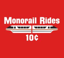 Monorail Rides 10¢ by Bear Pound