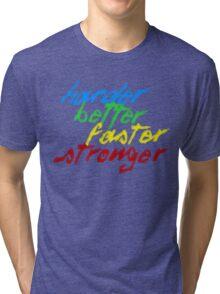 Harder, Better, Faster, Stronger Tri-blend T-Shirt