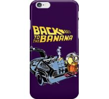 Back To The Banana Future iPhone Case/Skin