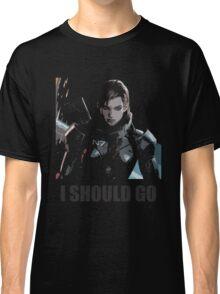 I Should Go Classic T-Shirt
