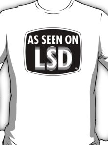 As Seen On LSD T-Shirt