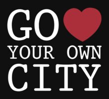 Go Love Your Own City by BrightDesign