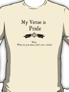 My Virtue is Pride T-Shirt