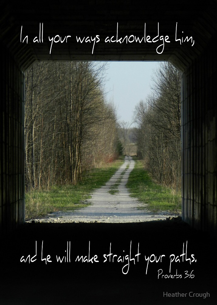 Proverbs 3:6 by Heather Crough