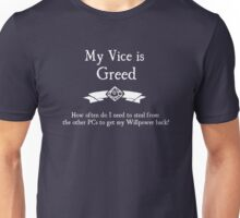 My Vice is Greed - For Dark Shirts Unisex T-Shirt