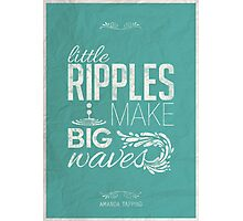 Amanda Tapping - Little ripples make big waves Photographic Print
