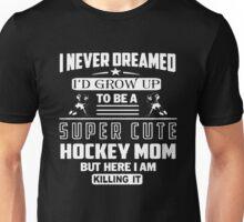 Hockey Mom Super Cute Unisex T-Shirt