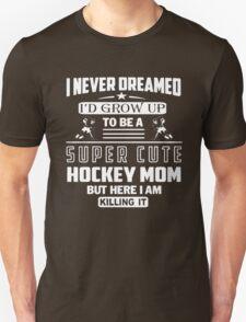 Hockey Mom Super Cute T-Shirt