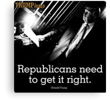 TRUMPISMS Republicans Need To Get It Right Canvas Print