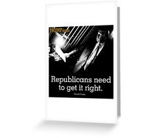 TRUMPISMS Republicans Need To Get It Right Greeting Card