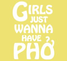 Girls Just Wanna Have Phở  Kids Clothes