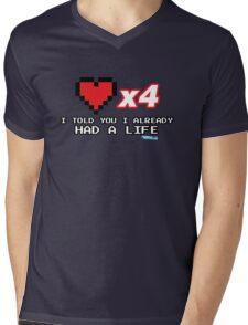 I've already got a life - Gamer Video games Geek Mens V-Neck T-Shirt