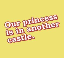 Our princess is in another castle Baby Tee