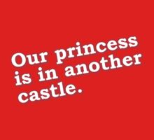 Our princess is in another castle Kids Tee