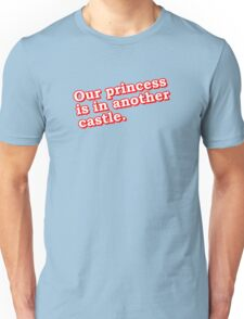 Our princess is in another castle Unisex T-Shirt