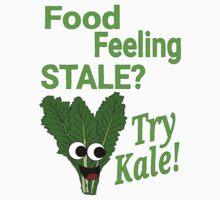 Food Stale? Try Kale!  Baby Tee