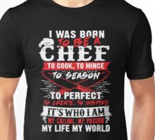 I Was Born TO Be A Chef Unisex T-Shirt