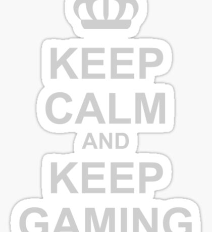 Keep Calm And Keep Gaming Sticker