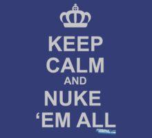 Keep Calm And Nuke Em All T-Shirt