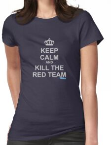 Keep Calm And Kill The Red Team Womens Fitted T-Shirt