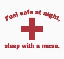 Feel Safe At Night. Sleep With A Nurse. by BrightDesign