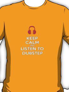 Keep Calm & Listen To Dubstep T-Shirt