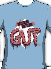 Go With Your Gut T-Shirt