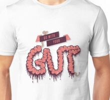 Go With Your Gut Unisex T-Shirt