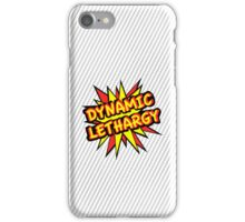 Dynamic Lethargy, Funny iPhone Case/Skin