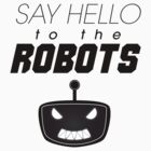 Say Hello To The Robots by owlet57