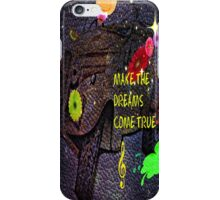 Make the dreams come true iPhone Case/Skin