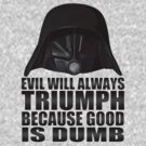 Dark Helmet Good Is Dumb by AReliableSource
