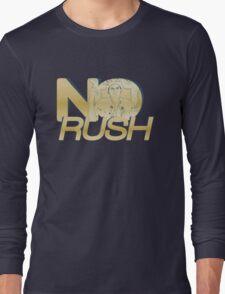 No Rush Long Sleeve T-Shirt