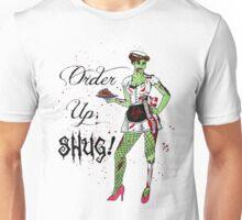 """Zombie: """"Order Up, Shug!"""" Unisex T-Shirt"""