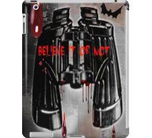 Believe it or not iPad Case/Skin