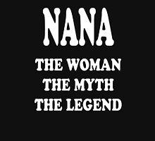 Nana The Woman The Myth The Legend Unisex T-Shirt