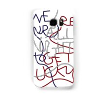 We're up all night to get lucky Samsung Galaxy Case/Skin