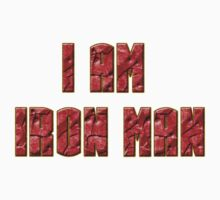 I AM IRON MAN by SkinnyJoe
