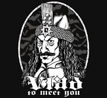 Vlad to Meet You Unisex T-Shirt