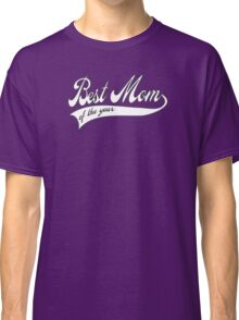 Best Mom of the year - Mother's day Classic T-Shirt