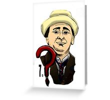 Doctor Number seven Greeting Card