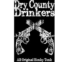 Dry County Drinkers - Guns Photographic Print