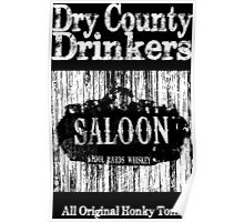 Dry County Drinkers - Saloon Poster