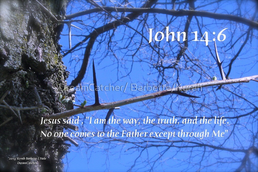 John 14:6 by DreamCatcher/ Kyrah
