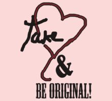 Take Heart & Be Original by klwomick