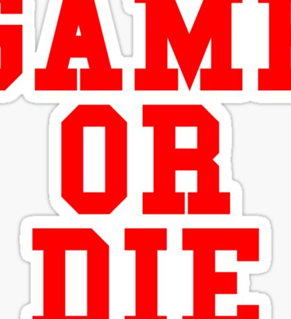 Game or Die Sticker