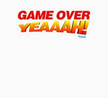 Game Over Yeeaaahhh! Unisex T-Shirt