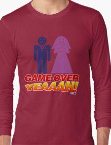 Game Over Yeeaaahhh! Marriage Long Sleeve T-Shirt