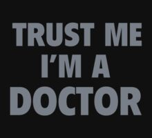 Trust Me I'm A Doctor by BrightDesign